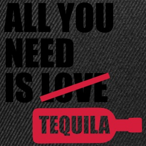 All you need is tequila T-Shirts - Snapback Cap