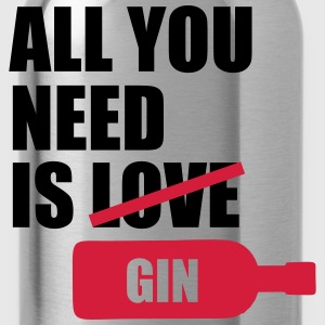 All you need is gin Tee shirts - Gourde