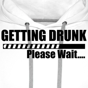 Getting Drunk please wait Tank Tops - Men's Premium Hoodie