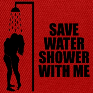 Save water shower with me T-Shirts - Snapback Cap