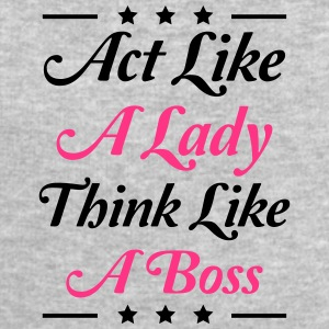 Act like a Lady think like a Boss Cool Design T-Shirts - Men's Sweatshirt by Stanley & Stella