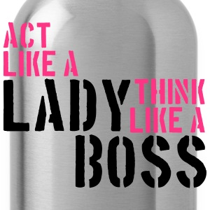 Cool Act like a lady think like a boss logo T-Shirts - Water Bottle