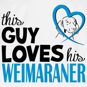 This guy loves his weimaraner Altro - Maglietta Premium da uomo