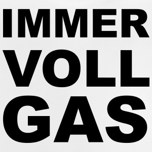 Immer Vollgas T-Shirts - Baby T-Shirt