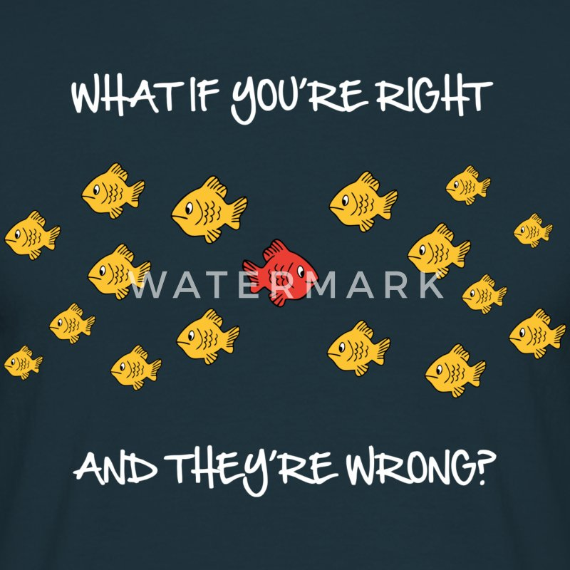What if you're right and they're wrong T-shirts - Herre-T-shirt