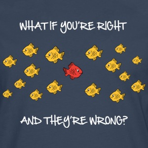 What if you're right and they're wrong T-shirts - Mannen Premium shirt met lange mouwen