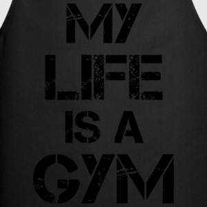 My life is a gym Tank Tops - Cooking Apron