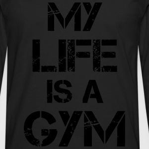 My life is a gym Tank Tops - Men's Premium Longsleeve Shirt