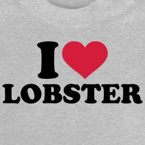 I love Lobster T-Shirts - Baby T-Shirt