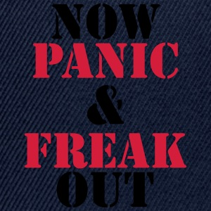 Now panic and freak out T-skjorter - Snapback-caps