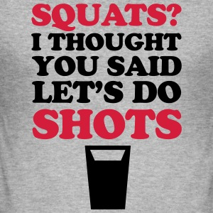 Squats? Hoodies & Sweatshirts - Men's Slim Fit T-Shirt