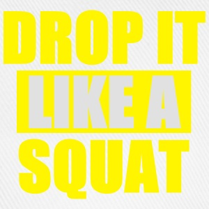 Drop It Like A Squat Top - Cappello con visiera