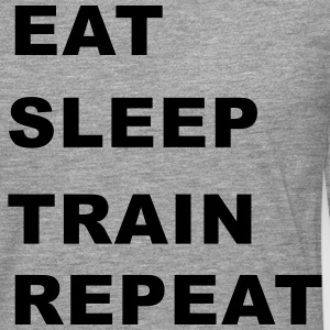 Eat, Sleep, Train, Repeat. T-Shirts - Men's Premium Longsleeve Shirt