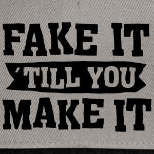 Fake It ´ Till You Make It Camisetas - Gorra Snapback