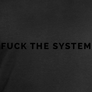 Fuck The System T-Shirts - Men's Sweatshirt by Stanley & Stella