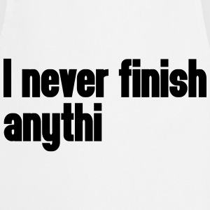Never Finish Anything Tee shirts - Tablier de cuisine