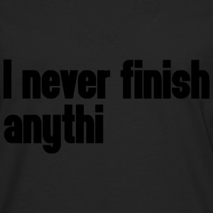 Never Finish Anything T-shirts - Långärmad premium-T-shirt herr