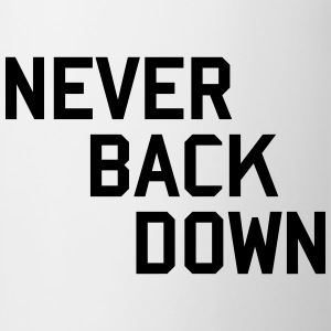 never back down Camisetas - Taza