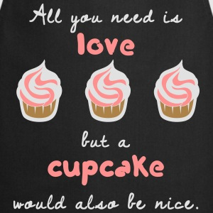 All you need is love but a cupcake... - Kochschürze
