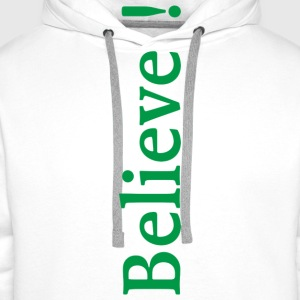 Believe (green) T-Shirts - Men's Premium Hoodie