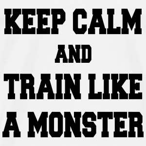 Keep Calm and Train like a monster Hoodies - Men's Premium T-Shirt