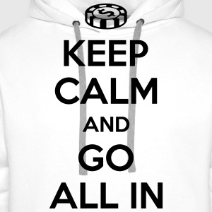 Poker: Keep calm and go all in Tee shirts - Sweat-shirt à capuche Premium pour hommes