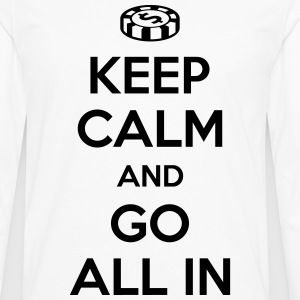 Poker: Keep calm and go all in T-shirts - Mannen Premium shirt met lange mouwen