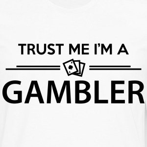 Trust me I'm a Gambler Tee shirts - T-shirt manches longues Premium Homme