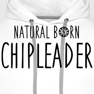 Natural born chipleader T-Shirts - Men's Premium Hoodie