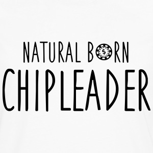 Natural born chipleader Tee shirts - T-shirt manches longues Premium Homme