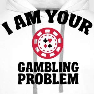 I am your gambling problem Koszulki - Bluza męska Premium z kapturem