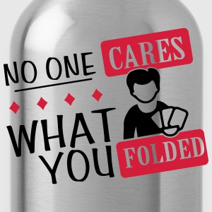 Poker: No one cares what you folded Camisetas - Cantimplora