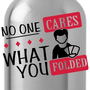 Poker: No one cares what you folded T-Shirts - Water Bottle