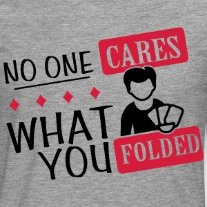 Poker: No one cares what you folded T-shirts - Mannen Premium shirt met lange mouwen