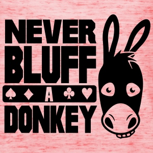 Poker: Never bluff a donkey T-Shirts - Women's Tank Top by Bella