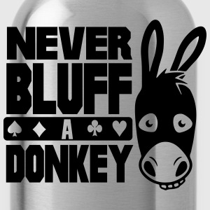 Poker: Never bluff a donkey Camisetas - Cantimplora