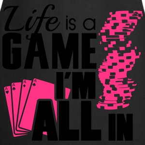 Life is a game and I'm all in Camisetas - Delantal de cocina