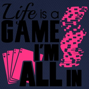 Life is a game and I'm all in Camisetas - Gorra béisbol