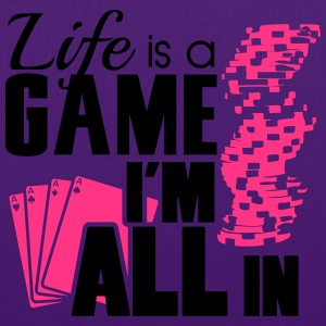 Life is a game and I'm all in T-Shirts - Tote Bag