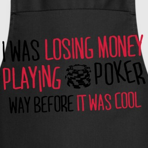 I was losing money at poker before it was cool T-shirts - Forklæde