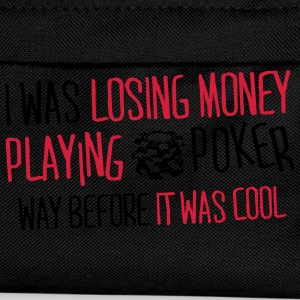 I was losing money at poker before it was cool Tee shirts - Sac à dos Enfant