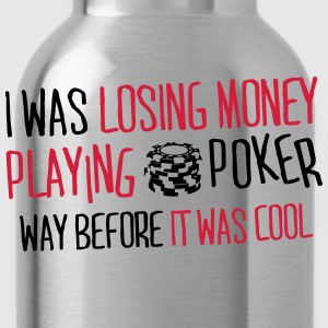 I was losing money at poker before it was cool T-shirts - Vattenflaska