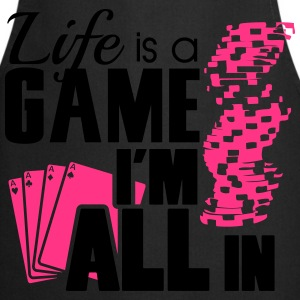 Life is a game and I'm all in T-shirts - Förkläde