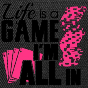 Life is a game and I'm all in Camisetas - Gorra Snapback