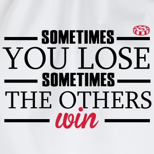 Sometimes you lose, sometimes the others win T-Shirts - Drawstring Bag