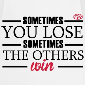 Sometimes you lose, sometimes the others win T-shirts - Forklæde