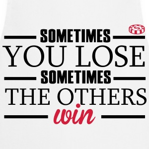 Sometimes you lose, sometimes the others win T-shirts - Förkläde