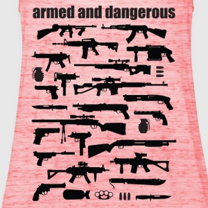 armed and dangerous T-Shirts - Frauen Tank Top von Bella