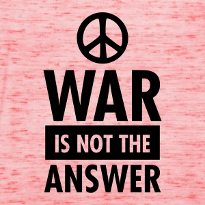 War Is Not The Answer (Peace Sign) T-Shirts - Women's Tank Top by Bella