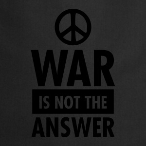 War Is Not The Answer (Peace Sign) T-Shirts - Cooking Apron